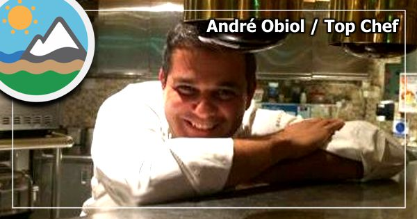 ANDRÉ OBIOL - TOP CHEF